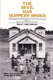 Book Cover The Devil Has Slippery Shoes: A Biased Biography of the Child Development Group of Mississippi (CDGM), A Story of Maximum Feasible Poor Parent Participation