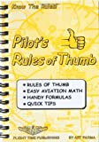 Book Cover Pilot's rules of thumb: Rules of thumb, easy aviation math, handy formulas, quick tips