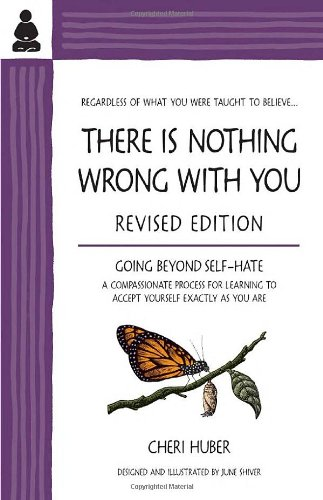 Book Cover There Is Nothing Wrong with You: Going Beyond Self-Hate