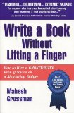 Book Cover Write a Book Without Lifting a Finger: How to Hire a Ghostwriter Even if You're on a Shoestring Budget