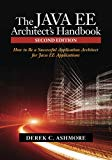 Book Cover The Java EE Architect's Handbook, Second Edition: How to be a successful application architect for Java EE applications