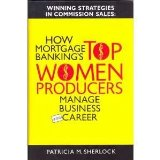 Book Cover Winning Strategies in Commission Sales: How Mortgage Banking's Top Women Producers Manage Business and Career