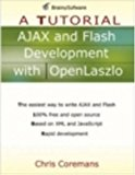 Book Cover AJAX and Flash Development with OpenLaszlo: A Tutorial (A Tutorial series)
