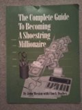 Book Cover The Complete Guide to Becoming A Shoestring Millionaire