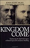 Book Cover Kingdom Come: Embracing the Spiritual Legacy of David Lipscomb and James Harding