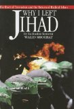 Book Cover Why I Left Jihad: The Root of Terrorism and the Return of Radical Islam