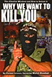 Book Cover Why We Want to Kill You: The Jihadist Mindset and How to Defeat it