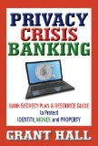 Book Cover Privacy Crisis Banking: Bank Secrecy Plan & Resource Guide to Protect Identity, Money, and Property