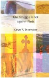 Book Cover Our Struggle is not against Flesh
