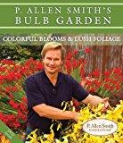 Book Cover P. Allen Smith's Bulb Garden: Colorful Blooms & Lush Foliage (P. Allen Smith Garden Home Books)