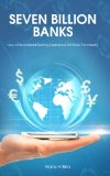 Book Cover Seven Billion Banks: How a Personalized Banking Experience Will Save the Industry