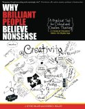 Book Cover Why Brilliant People Believe Nonsense: A Practical Text For Critical and Creative Thinking