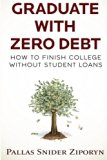 Book Cover Graduate with Zero Debt: How to Finish College Without Student Loans