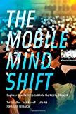 Book Cover The Mobile Mind Shift: Engineer Your Business to Win in the Mobile Moment