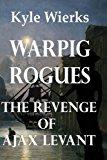 Book Cover Warpig Rogues: The Revenge of Ajax Levant (Volume 1)