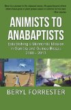 Book Cover Animists to Anabaptists: The story of the Mennonite mission in Gambia and Guinea Bissau