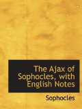 Book Cover The Ajax of Sophocles, with English Notes