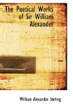 Book Cover The Poetical Works of Sir William Alexander