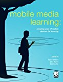 Book Cover Mobile Media Learning: amazing uses of mobile devices for learning