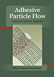 Book Cover Adhesive Particle Flow: A Discrete-Element Approach