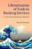 Book Cover Liberalization of Trade in Banking Services: An International and European Perspective