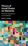 Book Cover Theory of Social Choice on Networks: Preference, Aggregation, and Coordination