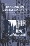 Book Cover Banking on Global Markets: Deutsche Bank and the United States, 1870 to the Present (Cambridge Studies in the Emergence of Global Enterprise)