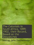 Book Cover The Colonials in South Africa, 1899-1902, their Record, Based on the Despatches