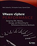Book Cover VMware vSphere Performance: Designing CPU, Memory, Storage, and Networking for Performance-Intensive Workloads