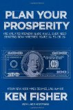 Book Cover Plan Your Prosperity: The Only Retirement Guide You'll Ever Need, Starting Now--Whether You're 22, 52 or 82