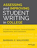 Book Cover Assessing and Improving Student Writing in College: A Guide for Institutions, General Education, Departments, and Classrooms