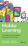 Book Cover Mobile Learning: A Handbook for Developers, Educators, and Learners (Wiley and SAS Business Series)