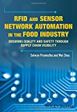 Book Cover RFID and Sensor Network Automation in the Food Industry: Ensuring Quality and Safety through Supply Chain Visibility