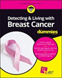 Book Cover Detecting and Living With Breast Cancer For Dummies (For Dummies (Health & Fitness))