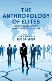 Book Cover The Anthropology of Elites: Power, Culture, and the Complexities of Distinction