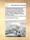 Book Cover Théatre de M. Poinsinet de Sivry. ... Contenant la Tragédie de Briséis, troisieme édition; la Tragédie d'Ajax & la Comédie d'Aglaé, seconde édition, & ... nouvelles du même auteur. (French Edition)
