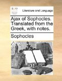 Book Cover Ajax of Sophocles. Translated from the Greek, with notes.