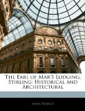 Book Cover The Earl of Mar'S Lodging, Stirling: Historical and Architectural