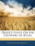 Book Cover Dreer's Hints On the Growing of Bulbs