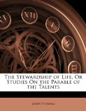 Book Cover The Stewardship of Life, Or Studies On the Parable of the Talents