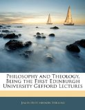 Book Cover Philosophy and Theology, Being the First Edinburgh University Gefford Lectures