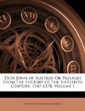 Book Cover Don John of Austria: Or Passages from the History of the Sixteenth Century, 1547-1578, Volume 1