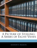 Book Cover A Picture of Stirling: A Series of Eight Views