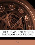 Book Cover The German Pirate: His Methods and Record