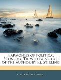 Book Cover Harmonies of Political Economy, Tr. with a Notice of the Author by P.J. Stirling