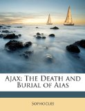 Book Cover Ajax: The Death and Burial of Aias