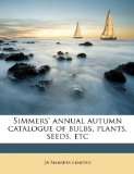 Book Cover Simmers' annual autumn catalogue of bulbs, plants, seeds, etc