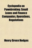 Book Cover Cyclopedia on Pawnbroking; Small Loans and Finance Companies, Operations, Regulations