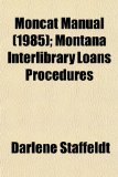 Book Cover Moncat Manual (1985); Montana Interlibrary Loans Procedures