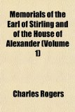 Book Cover Memorials of the Earl of Stirling and of the House of Alexander (Volume 1)